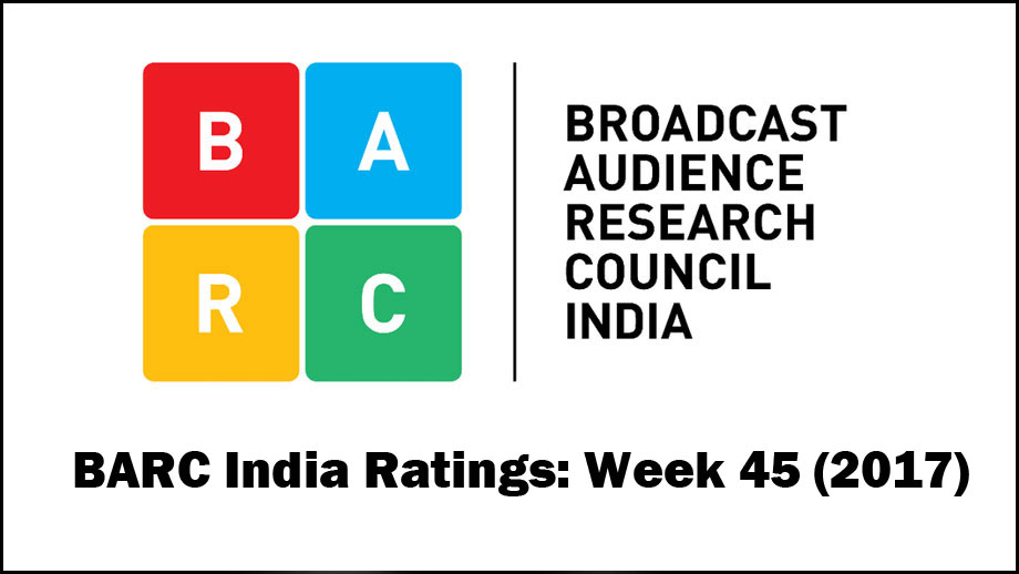BARC India Ratings: Week 45 (2017)