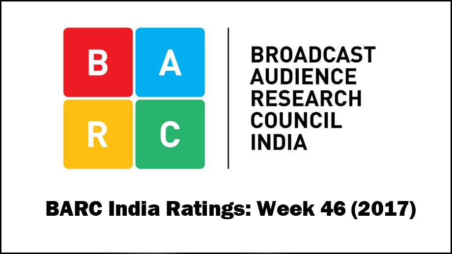 BARC India Ratings: Week 46 (2017)