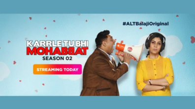 Review of ALTBalaji's Karrle Tu Bhi Mohabbat Season 2 – Endearing in its complexities