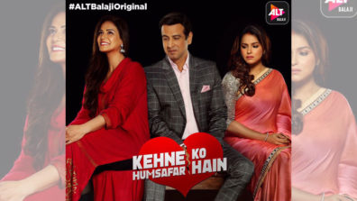 Trailer of ALTBalaji's immense love tale Kehne Ko Humsafar Hain out now!