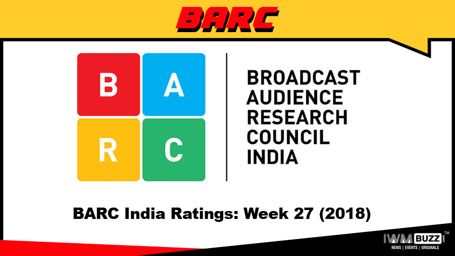 BARC India Ratings: Week 27 (2018)