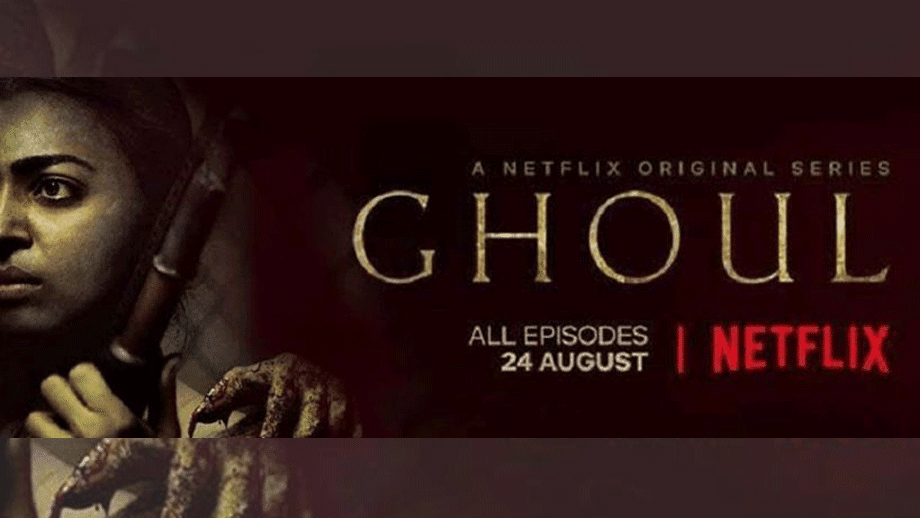 Netflix's Ghoul- The dark, nightmarish horror flick is set to scare the living daylights outta you!