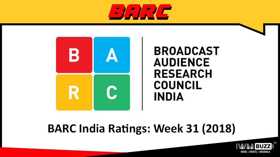 BARC India Ratings: Week 31 (2018)