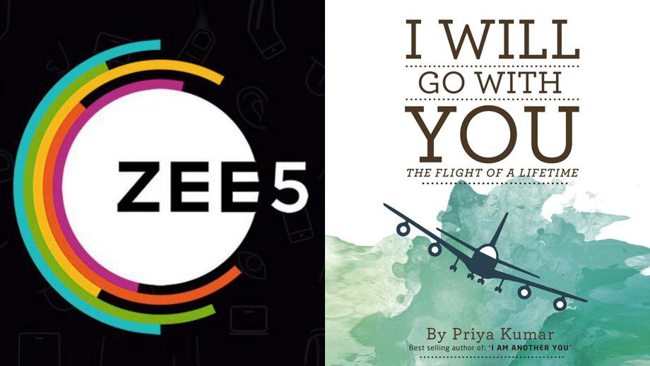 ZEE5 to launch web series on Priya Kumar's bestselling novel 'I Will Go With You'