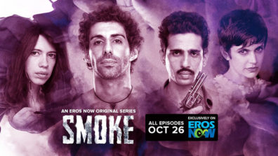 Review of Eros Now's Smoke- Oscillates between enthralling and tedious