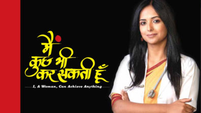 India's most watched TV programme 'Main Kuch Bhi Kar Sakti Hoon' all set to make a comeback with Season 3