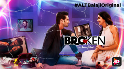 Review of ALTBalaji's Broken But Beautiful: A deliciously warm, yet heart-wrenchingly raw tale of two broken hearts