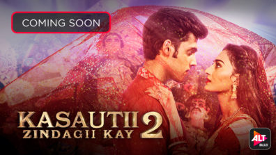 Star Plus' Kasautii Zindagii Kay 2 to stream on ALTBalaji