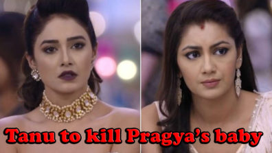 Tanu to attempt to kill Pragya's unborn baby in Zee TV's Kumkum Bhagya