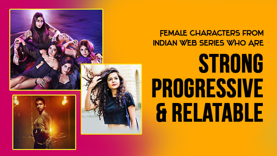 Female Characters from Indian Web Series Who Are Strong, Progressive & Relatable 6