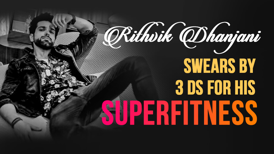 Rithvik Dhanjani swears by 3 Ds for his superfitness: Dance, Diet, Discipline 1