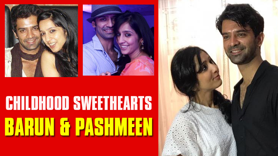 Childhood Sweethearts turned Soulmates: Barun Sobti and Pashmeen Manchanda