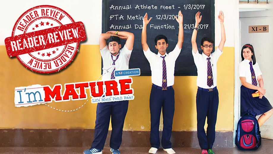 Review of Immature - A TVF creation and a MX Player originals: A web series that reminds one of those bygone school and college days