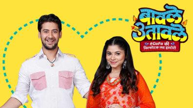Review of SAB TV's Baavle Utaavle: Hilarious and supremely appealing 'Visfotak' love story