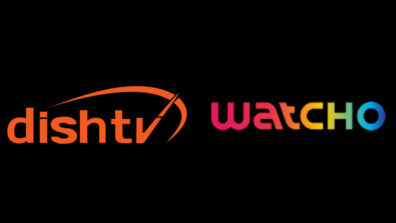Dish TV launches 'Watcho', forays into Original Content with focus on Digital Audience