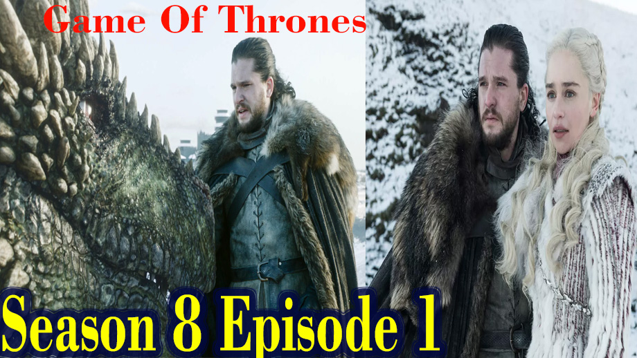 Game Of Thrones Season 8 Episode 1 Written Update Family