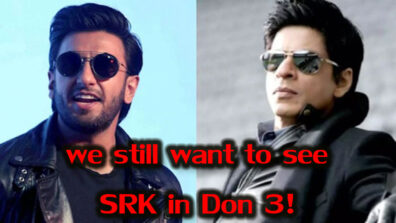 Here's why we still want SRK and not Ranveer Singh in Don 3 2