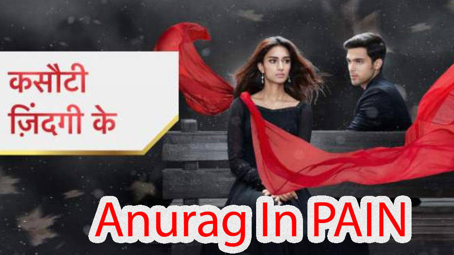 Kasautii Zindagii Kay 17 April 2019 Written Update Full Episode: Anurag is in pain