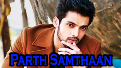 Parth Samthaan Is The Only Guy We Are Crushing On. Here's Why!