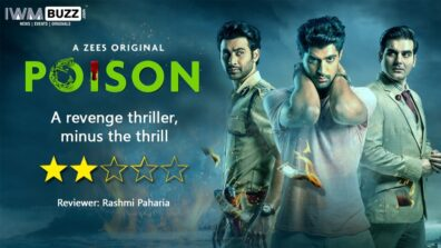Review of Zee5's Poison- A revenge thriller, minus the thrill