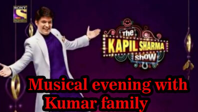 The Kapil Sharma Show 21 April 2019 Written Update Full Episode: Musical evening with Kumar family