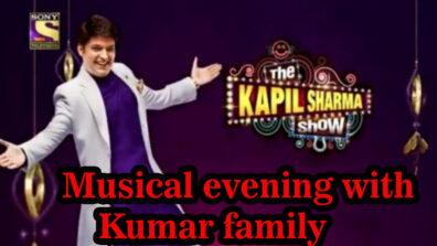 The Kapil Sharma Show 21 April 2019 Written Update Full Episode: Musical evening with Kumar family
