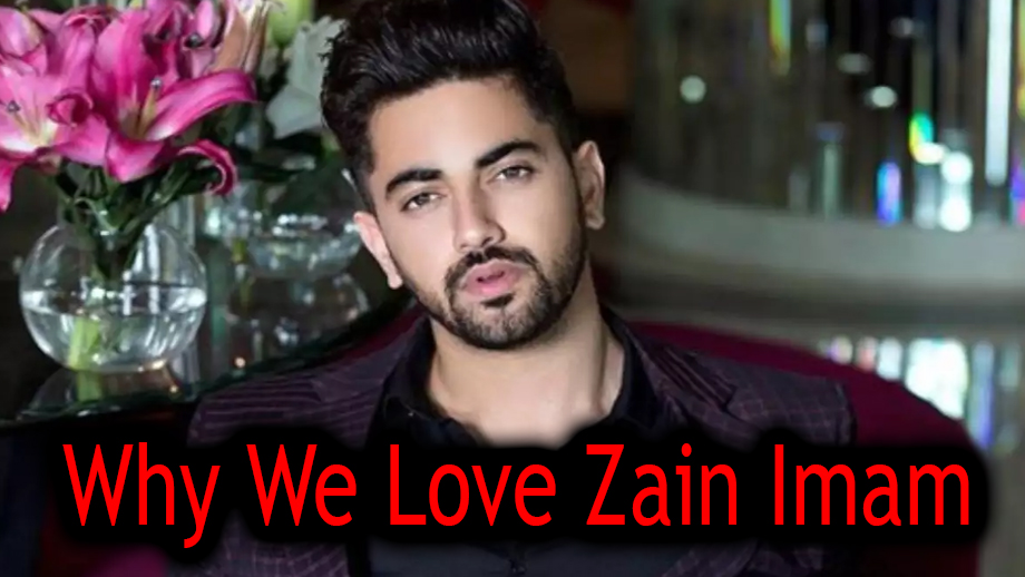 All the reasons why we love Zain Imam 1