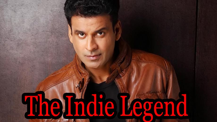 Manoj Bajpayee: The Indie Legend 1