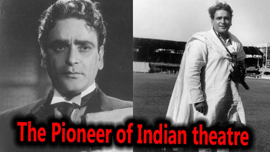 Prithviraj Kapoor: The Pioneer of Indian theatre 2
