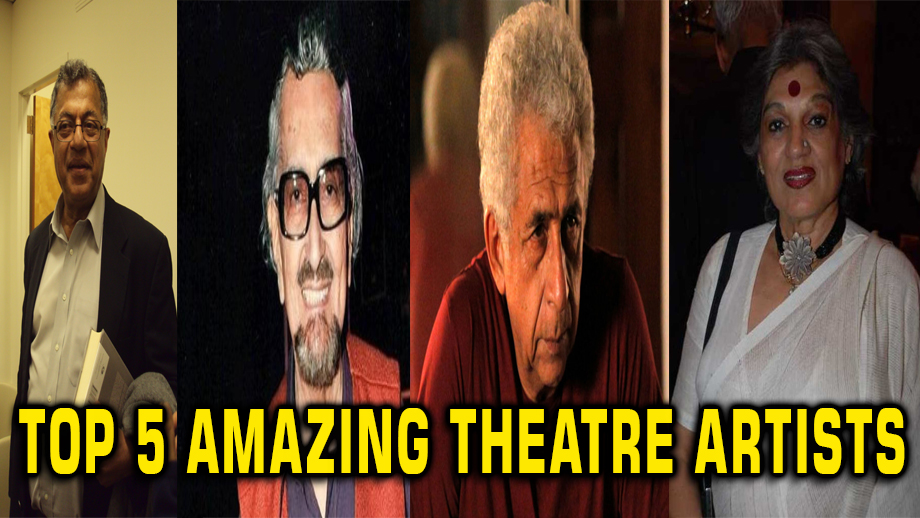 Top 5 Amazing Indian Theatre Artists
