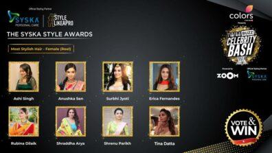 Vote Now: Who has the Most Stylish Hair (Reel)? Ashi Singh, Anushka Sen, Surbhi Jyoti, Erica Fernandes, Rubina Dilaik, Shraddha Arya, Tina Dutta, Shrenu Parikh