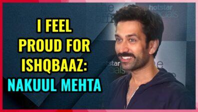 I feel proud for Ishqbaaz, says Nakuul Mehta
