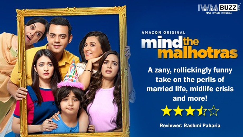 Review of Amazon Prime's Mind The Malhotras- A zany, rollickingly funny take on the perils of married life, midlife crisis and more! 1
