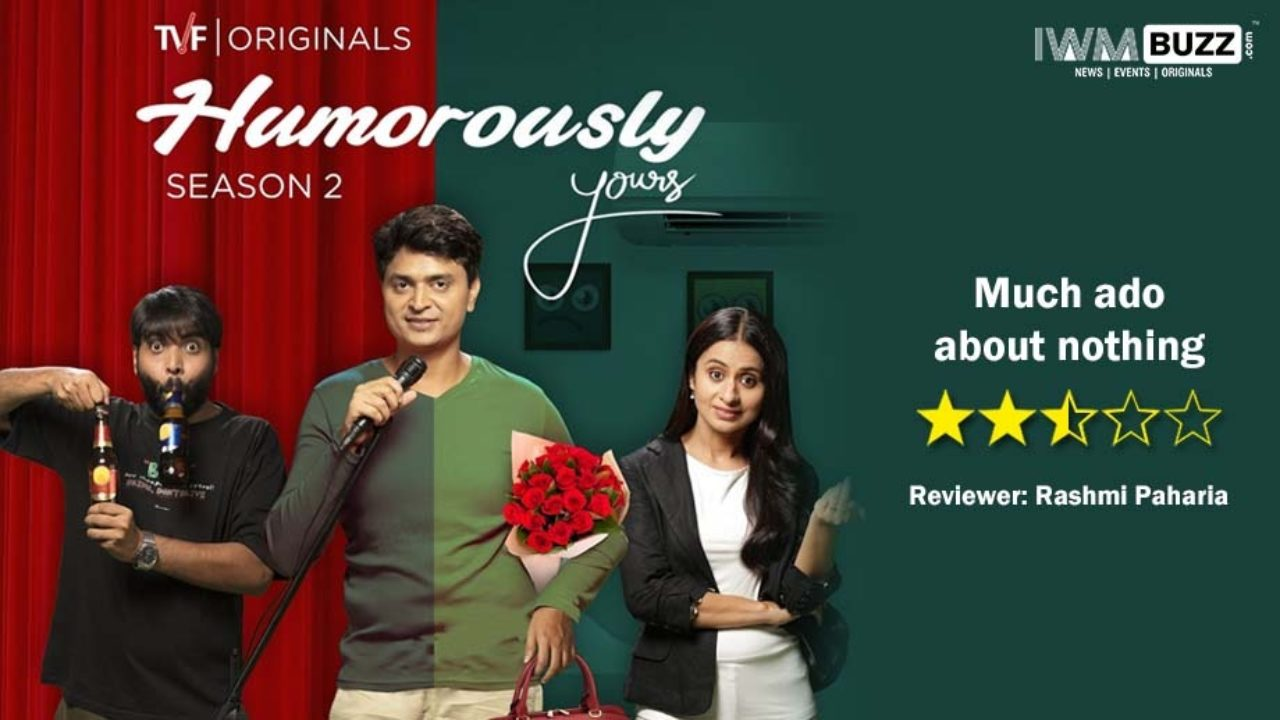 Review of Humorously Yours Season 2: Much ado about nothing   IWMBuzz