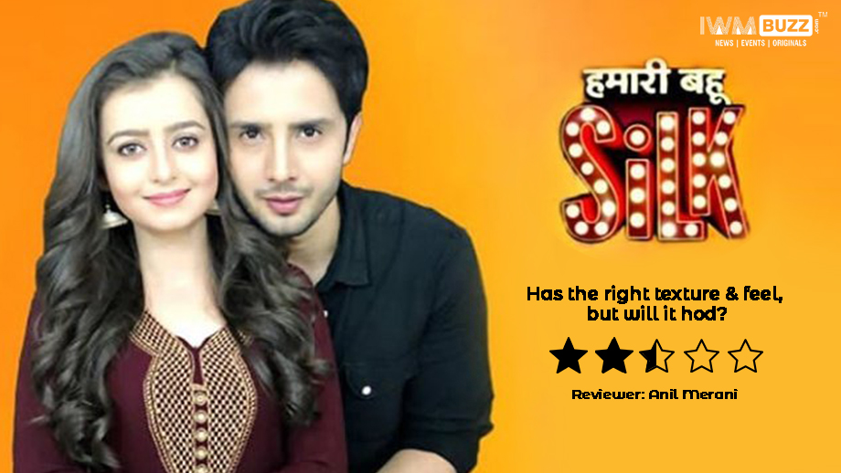 Review of Zee TV's Hamari Bahu Silk: Has the right texture and feel, but will it hold? 1