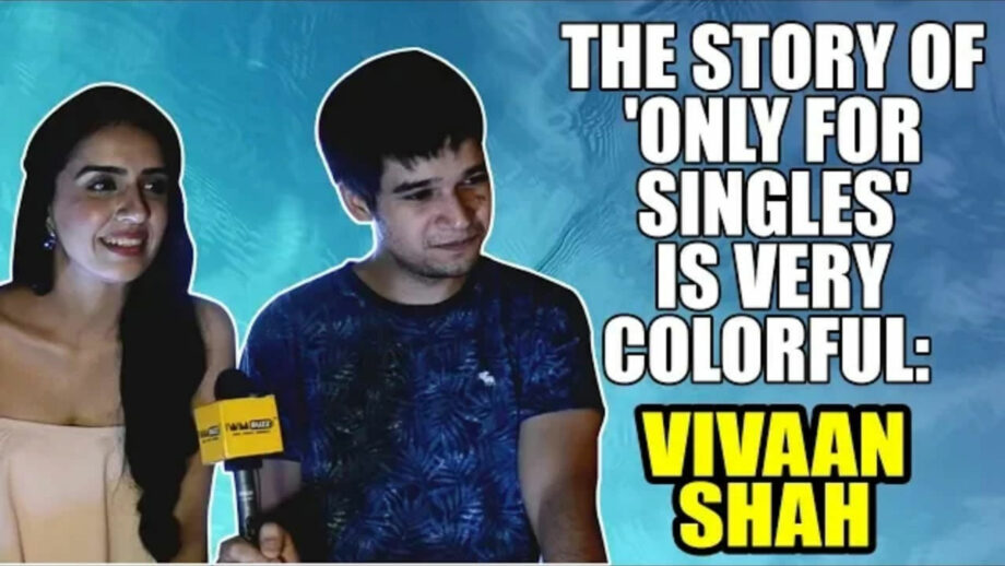 The story of 'Only for Singles' is very colorful: Vivaan Shah