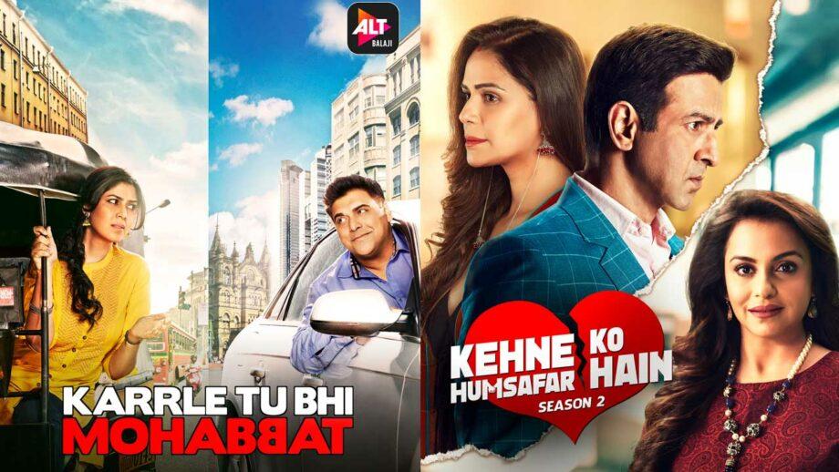 Karrle Tu Bhi Mohabbat or Kehne Ko Humsafar Hai: Pick your favourite web show