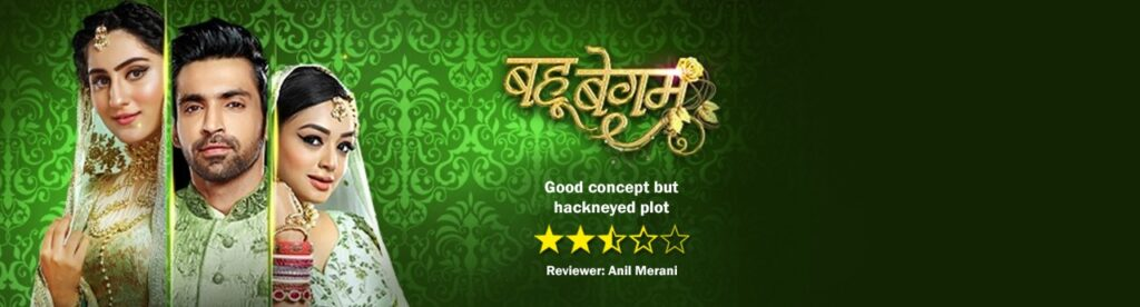 Review of Colors' Bahu Begum: Good concept but hackneyed plot 1