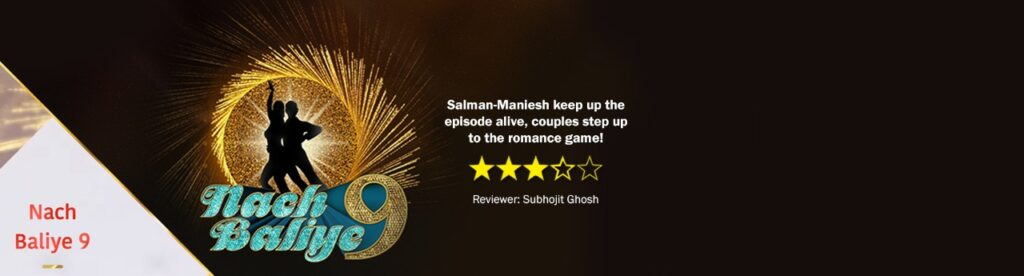 Review of Star Plus' Nach Baliye 9: Salman-Maniesh keep up the episode alive, couples step up to the romance game! 1