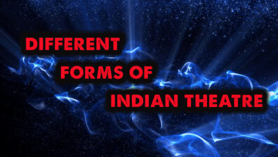 The different forms of Indian Theatre 4