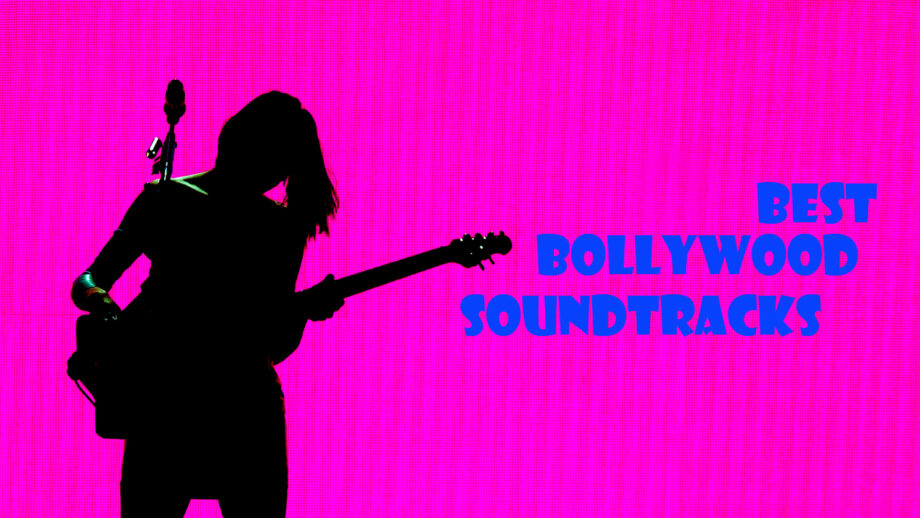 We rate the best Bollywood movie soundtracks till date
