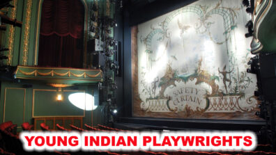 Meet the young Indian playwrights of Theatre