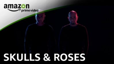 Reasons why we are excited about Amazon Prime's Original Skulls & Roses 1