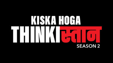 MX Player has announced Kiska Hoga Thinkistan Season 2 and we cannot wait 1