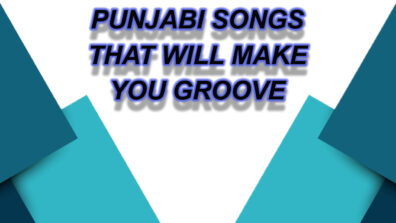 Punjabi songs that will make you groove on its peppy beat