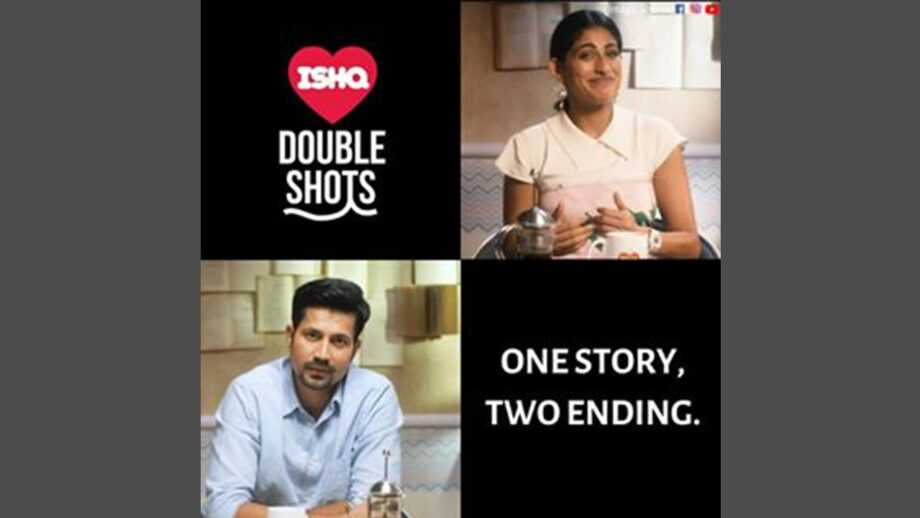 Reasons we are excited for Ishq Double Shots – Ek Kahaani, Do Endings