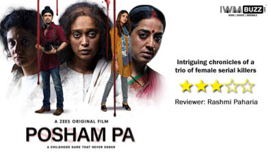 Review of ZEE5's Posham Pa: Intriguing chronicles of a trio of female serial killers
