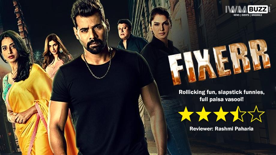 Review of Fixerr: Rollicking fun, slapstick funnies, full paisa vasool!