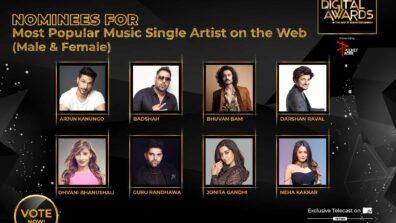 Vote Now: Most Popular Music Single Artist on the Web (Male & Female)? Arjun Kanungo, Badshah, Bhuvan Bam, Darshan Raval, Dhvani Bhanushali, Guru Randhawa, Jonita Gandhi, Neha Kakkar