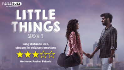 Review of Little Things Season 3 – Long distance love, steeped in poignant emotions